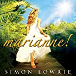 Marianne! - A Journey Round A Golden Sun - An Erotic Novel | Simon Lowrie