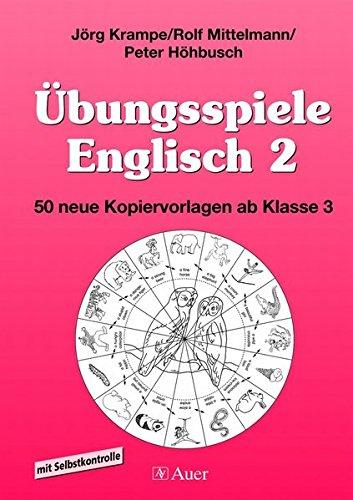 Übungsspiele Englisch, Band 2: 50 neue Kopiervorlagen für den Englischunterricht ab Klasse 3