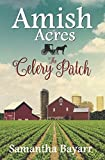 Amish Acres: The Celery Patch: Amish Christian Romance by  Samantha Bayarr in stock, buy online here