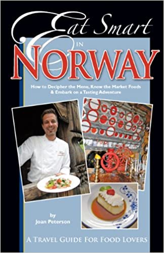 Eat smart in norway how to decipher the menu know the market foods how to decipher the menu know the market foods embark on a tasting adventure culinary travel guide joan peterson 9780977680139 amazon books forumfinder Images