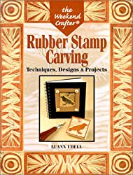 The Weekend Crafter: Rubber Stamp Carving: Techniques, Designs & Projects