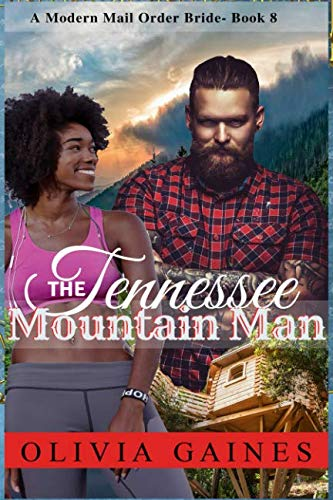 The Tennessee Mountain Man (a Modern Mail Order Bride)