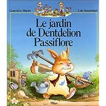 Jardin de Dentdelion Passiflore (Le)