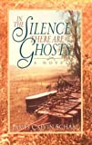 In the Silence There Are Ghosts, James Calvin Schaap, 0801083818