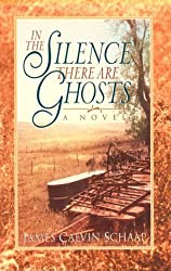 In the Silence There Are Ghosts: A Novel