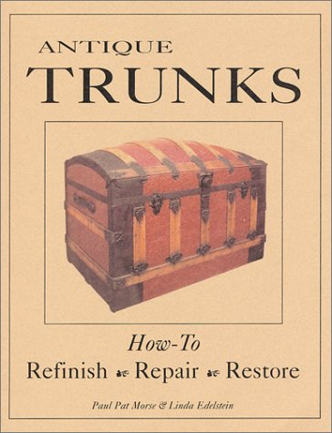Antique Trunks, Refinish, Repair, Restore