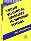 Young Bilingual Learners in Nursery School, Linda Thompson, 1853594539