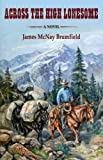Across the High Lonesome, James Mcnay Brumfield, 097453093X
