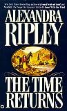 The Time Returns, Alexandra Ripley, 0446602582