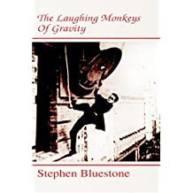 The Laughing Monkeys of Gravity