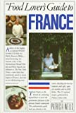 The Food Lover's Guide to France, Patricia Wells, 0894803069