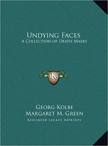 Book Undying Faces: A Collection of Death Masks