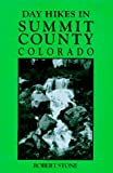 Day Hikes in Summit County, Colorado, Robert Stone, 1573420093