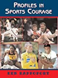 Profiles in Sports Courage, Ken Rappoport, 1561453684