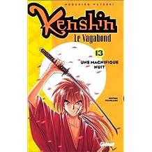 KENSHIN LE VAGABOND T13 : UNE MAGNIFIQUE NUIT
