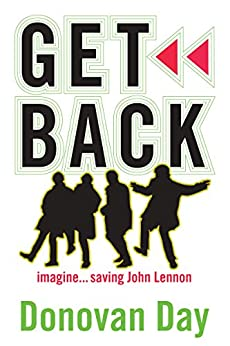 Get Back: Imagine...saving John Lennon by [Day, Donovan]