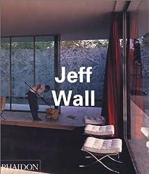 Jeff Wall (Contemporary Artists (Phaidon))