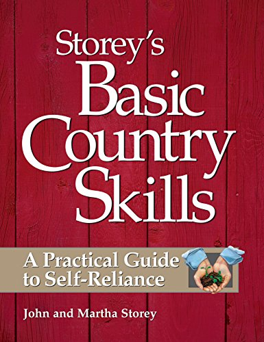 Storey's Basic Country Skills: A Practical Guide to Self-Reliance by [Storey, John, Storey, Martha]