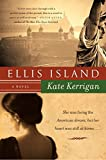 Ellis Island: A Novel