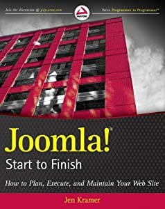 Joomla! Start to Finish: How to Plan, Execute, and Maintain Your Web Site by Jen Kramer (2010-02-02)