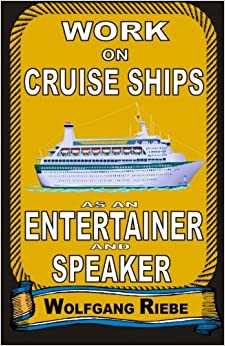 Book Work On Cruise Ships: As An Entertainer & Speaker