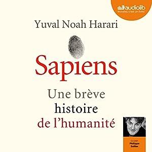 Sapiens : Une brève histoire de l'humanité Audiobook by Yuval Noah Harari Narrated by Philippe Sollier