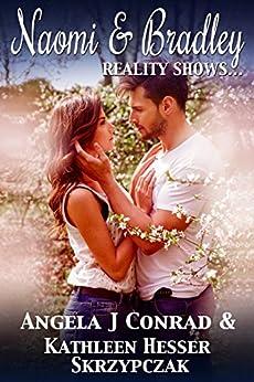 Naomi & Bradley, Reality Shows... (Vodka & Vice, the Series Book 3) by [Conrad, Angela, Skrzypczak, Kathleen Hesser]
