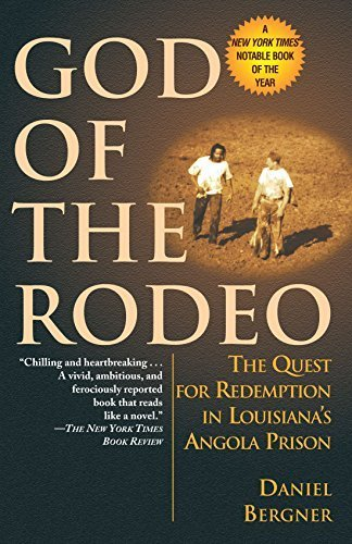 God of the Rodeo: The Quest for Redemption in Louisiana's Angola Prison by Daniel Bergner (1999-10-05) Angola Prison Rodeo