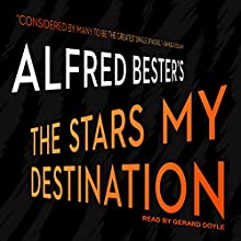 The Stars My Destination Audiobook by Alfred Bester Narrated by Gerard Doyle