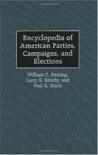 Encyclopedia of American Parties, Campaigns, and Elections Pdf