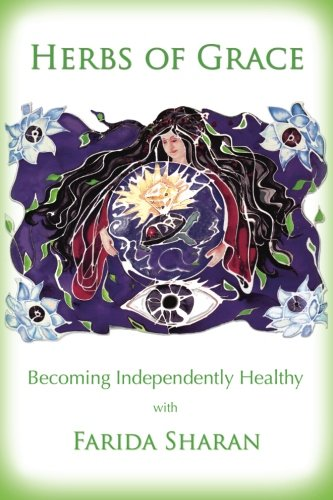 (Herbs of Grace: Becoming Independently Healthy )