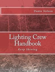 Lighting Crew Handbook (Dante Light) (Volume 2)