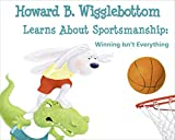 img - for Howard B. Wigglebottom Learns about Sportsmanship:Winning Isn't Everything book / textbook / text book