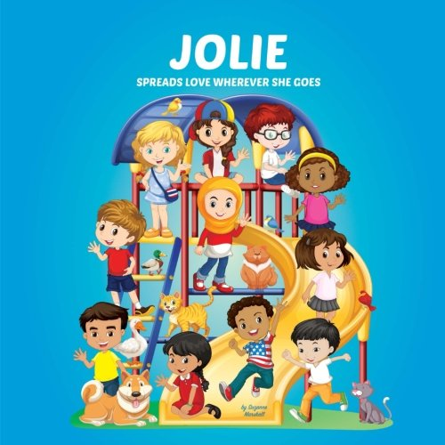 Jolie Spreads Love Wherever She Goes: Books About Bullying & Self-Esteem for Kids (Multicultural Books, Multicultural Children's Books, Personalized Books, Personalized Gifts, Gifts for Girls)
