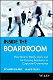 Inside the Boardroom: How Boards Really Work andthe Coming Revolution in Corporate Governance