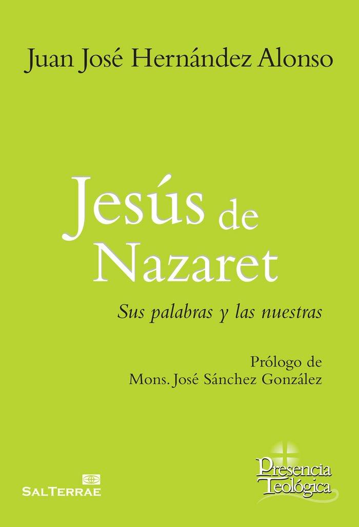 Jesús de Nazaret: Sus palabras y las nuestras (Presencia Teológica, Band 244)