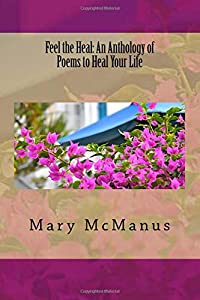 Feel the Heal: An Anthology of Poems to Heal Your Life