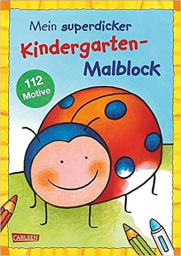 Mein Superdicker Kindergarten Malblock über 100 Ausmalbilder Für