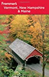 Frommer's Vermont, New Hampshire and Maine, Paul Karr, 0470602244