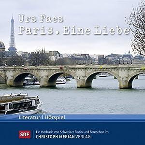 Paris. Eine Liebe Hörspiel