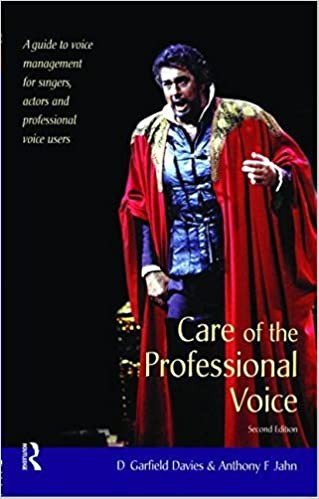 Care of the Professional Voice: A Guide to Voice Management for Singers, Actors and Professional Voice Users 2nd edition by Davies, D. Garfield, Jahn, Anthony F. (2004)