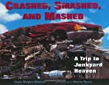 Crashed, Smashed, and Mashed, Karen Salmansohn and Joyce Mitchell, 1582460345