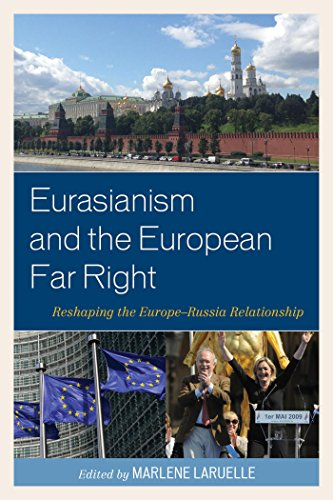 Download Eurasianism and the European Far Right: Reshaping the Europe-Russia Relationship Pdf