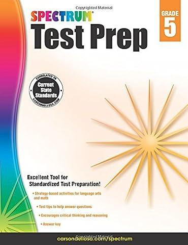 Spectrum Test Prep, Grade 5 (Spectrum Grade 5 Test Prep)