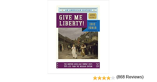 Amazon give me liberty an american history fourth edition amazon give me liberty an american history fourth edition vol 2 9780393123869 eric foner books fandeluxe Images