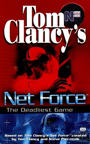 Tom Clancy's Net Force: The Deadliest Game (Net Force YA) (Net Berkley)
