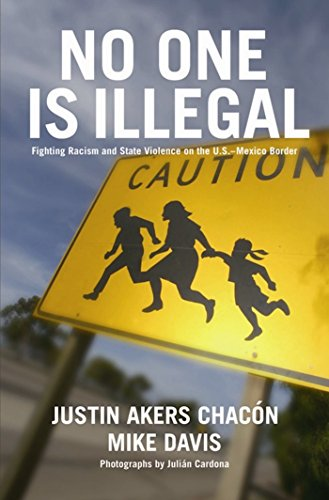 No One Is Illegal: Fighting Racism and State Violence on...