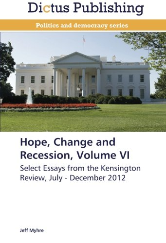 Hope, Change and Recession, Volume VI: Select Essays from the Kensington Review, July - December 2012 pdf epub