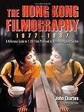 The Hong Kong Filmography, 1977-1997, John Charles, 0786443235
