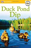 Duck Pond Dip, DK Publishing, 0756619572
